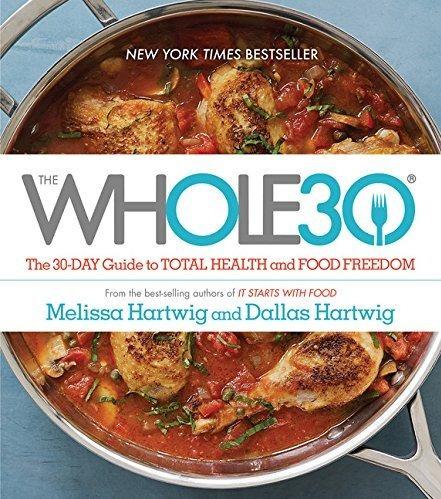 el whole30: la guía de 30 días para la salud integral y la l