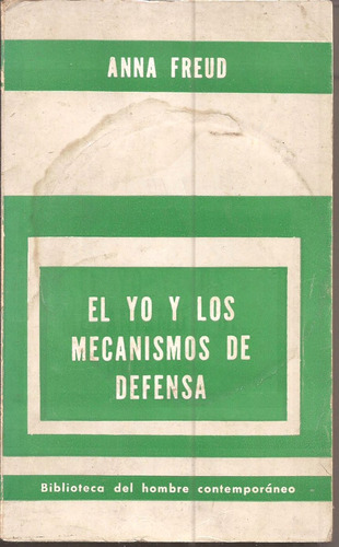 el yo y otros mecanismos de defensa °anna freud° ed. paidós.