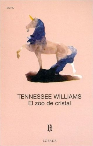 el zoo de cristal -   - tennessee williams