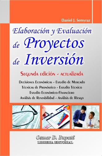 elaboracion y evaluacion de proyectos de inversion semyraz