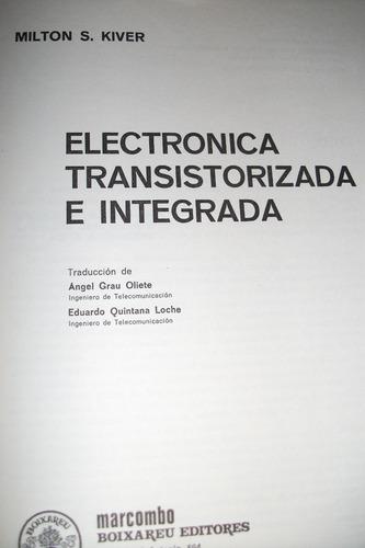 electrónica transistorizada e integrada  - milton kiver