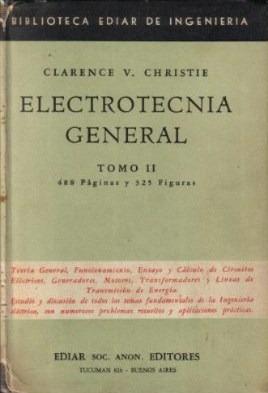 electrotecnia general tomo i i / clarence v. christie