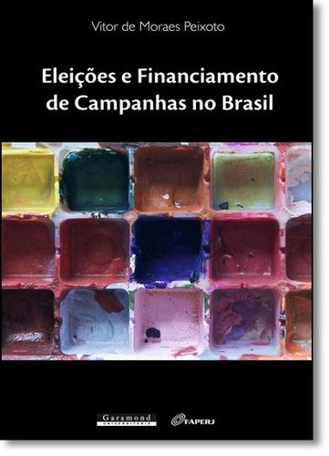 eleições e financiamento de campanhas no brasil