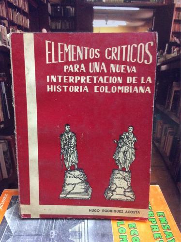 elementos críticos nueva interpretación historia colombiana