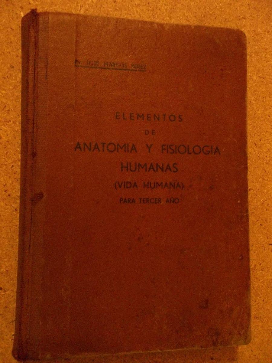 Elementos De Anatomía Y Fisiología Humana Jose Perez 1950 - $ 108,00 ...