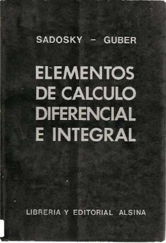 elementos de calculo diferencial e int. sadosky g. -1994-