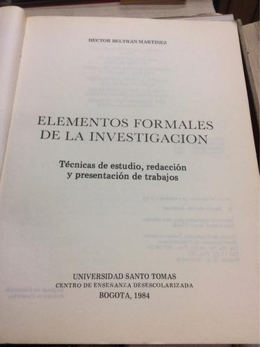 elementos formales de la investigación, héctor beltran m.