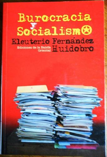 eleuterio ferandez huidobro  burocracia y socialismo