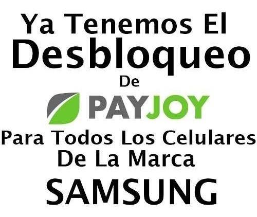 Eliminar App Payjoy De Samsung ( Bloqueado Ti )via Soporte