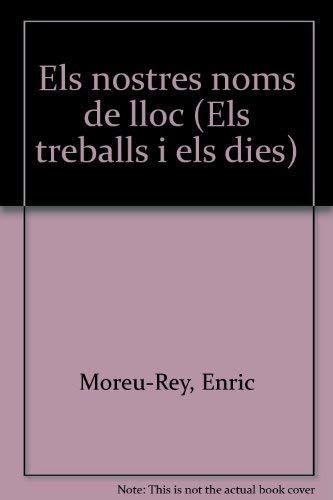 els nostres noms de lloc : enric  moreu-rey
