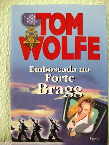 emboscada no forte bragg - tom wolfe