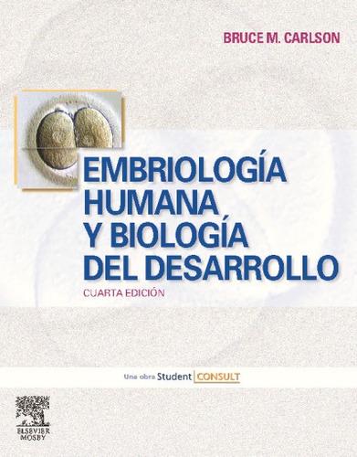 embriología humana y biología del desarrollo + student consu