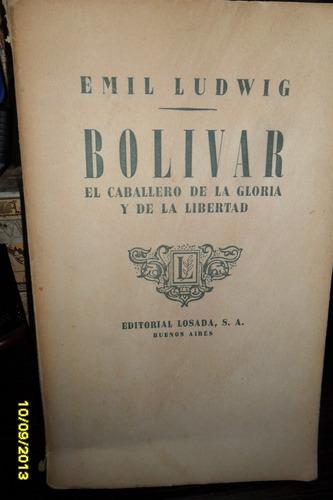 emil ludwig  bolivar el caballero de la gloria y la libertad