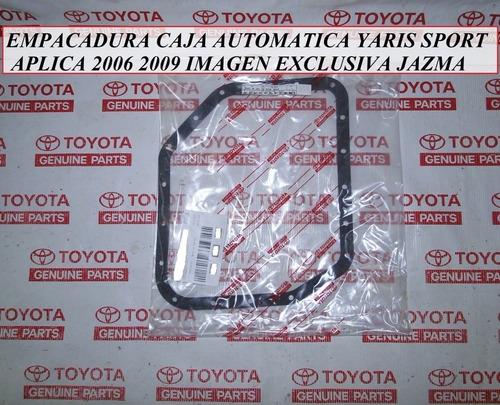 empacadura caja automatica yaris sport 2006 2009 original