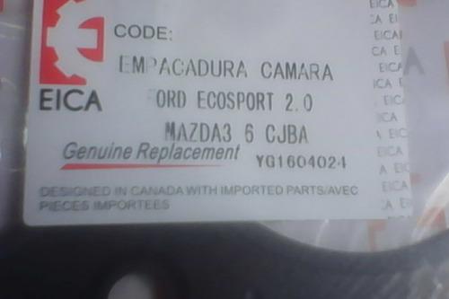 empacadura cámara ford ecosport focus mazda 3/6  ranger 2.3