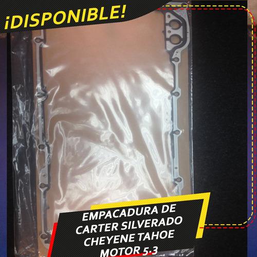 empacadura de carter chevrolet cheyene silverado tahoe 5.3