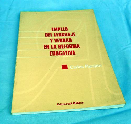 empleo del lenguaje y verdad en la reforma educativa