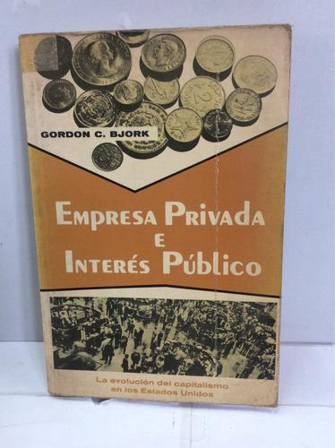 empresa privada e interés público. gordon c. bjork