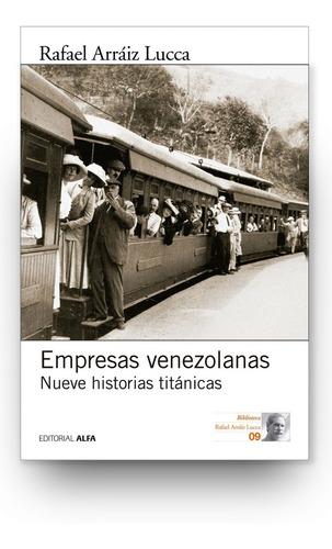 empresas venezolanas. nueve historias titánicas