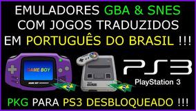 Emuladores Ps3 Gba E Snes Roms/jogos Traduzidos Pt-br Pkg!!!