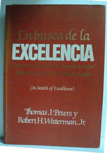 en busca de la excelencia , thomas j. peters y robert h. w.