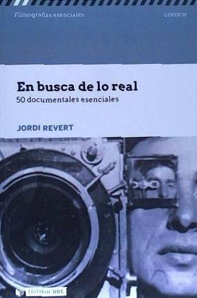 en busca de lo real. 50 documentales esenciales(libro cine)