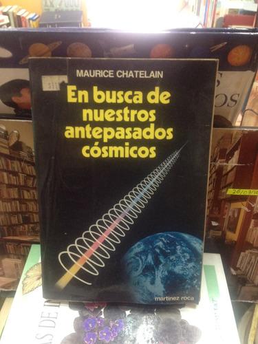 en busca de nuestros antepasados cosmicos - m. chatelain