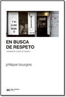 en busca de respeto, de philippe bourgois
