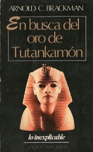 en busca del oro de tutankamon arnold brackman