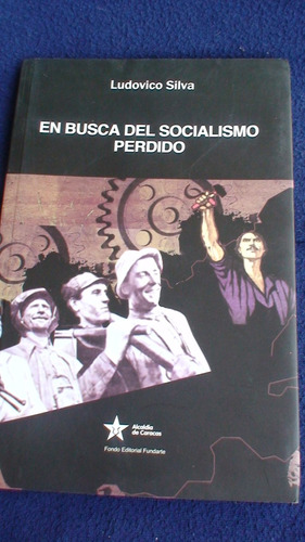 en busca del socialismo perdido - ludovico silva