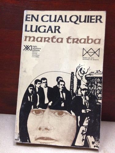 en cualquier lugar - marta traba - siglo xxi - 1984