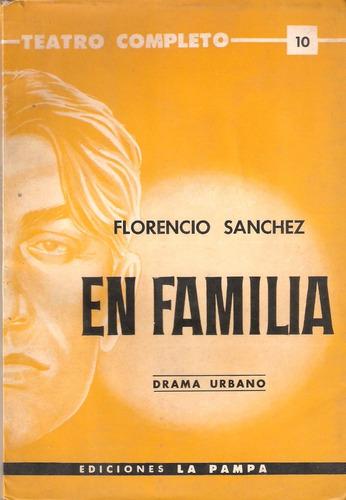 en familia de florencio sánchez. teatro