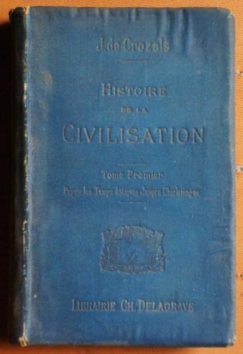en francés: histoire de la civilisation (1) / de crozals