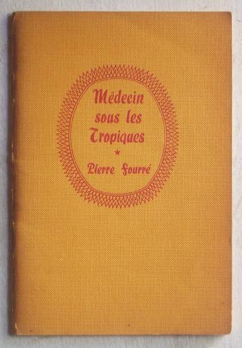 en francés: medecin sous les tropiques / pierre fourré, 1960