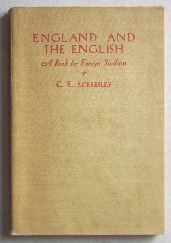 en inglés: england and the english / c. e. eckersley (1952)