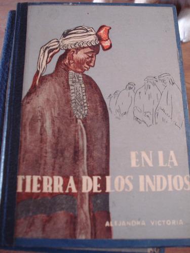 en la tierra de los indios - alejandra victoria