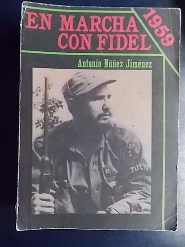 en marcha con fidel 1959 - antonio núñez jiménez