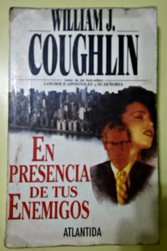 en presencia de tus enemigos william coughlin