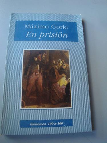 en prisión - máximo gorki - 100x100