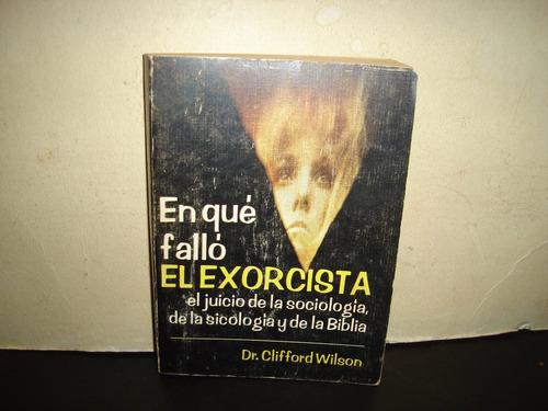 en qué falló el exorcista - dr. clifford wilson