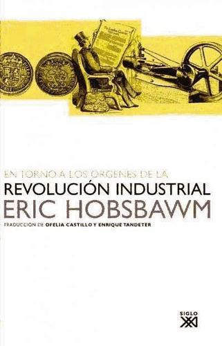 en torno a los orígenes de la revolución industrial(libro hi