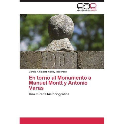 en torno al monumento a manuel montt y antonio  envío gratis