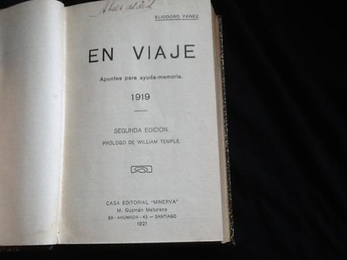 en viaje apuntes memoria 1919 - eliodoro yáñez - 1921