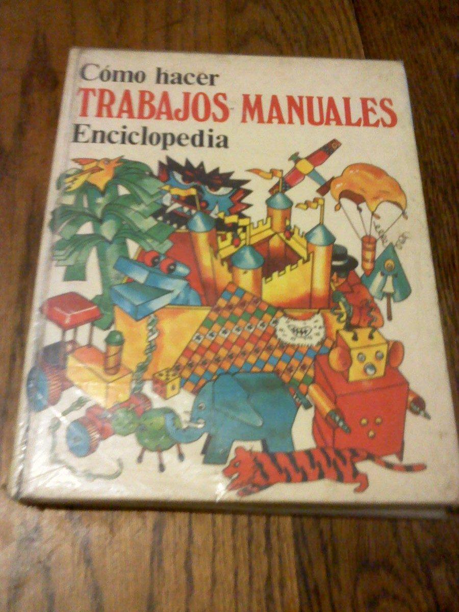 Enciclopedia como hacer trabajos manuales 380 00 en - Trabajos manuales remunerados ...