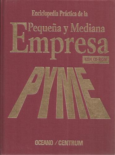 enciclopedia de la pequeña y mediana empresa con cd (25d)