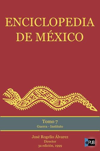 enciclopedia de mexico - tomo 7 - jose rogelio alvarez libro