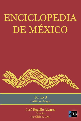 enciclopedia de mexico - tomo 8 - jose rogelio alvarez libro