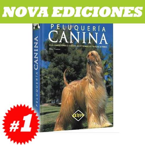 enciclopedia de peluquería canina 1 tomo. nuevo y original