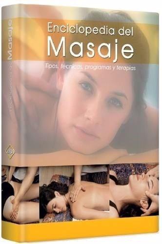 enciclopedia del masaje tipos, tecnicas, programas y terapia