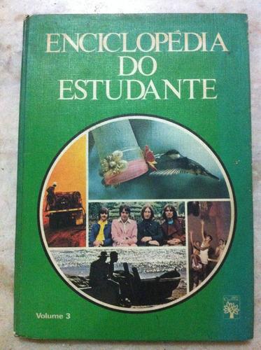enciclopédia do estudante - volume 3